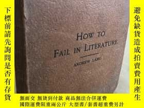 二手書博民逛書店How罕見to Fail in LiteratureY28524