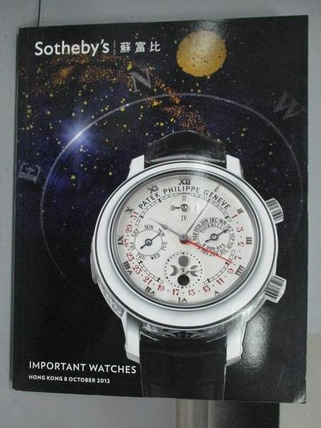 【書寶二手書T5/收藏_QAS】Sotheby s_Important Watches_2012/10/8