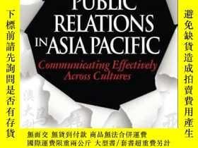 二手書博民逛書店Public罕見Relations in Asia Pacific: Communicating Effectiv