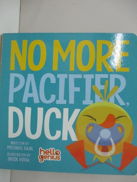 【書寶二手書T7/少年童書_EF9】No More Pacifier, Duck_Dahl, Michael/ Vidal, Oriol (ILT)