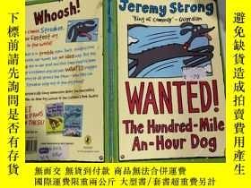 二手書博民逛書店WANTED罕見!The Hundred-Mile-An-Hour Dog: 通緝!時速百英裏的狗Y20039