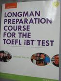 【書寶二手書T1/語言學習_WGZ】Longman Preparation Course for the TOEFL iBT Test_Phillips,Deborah