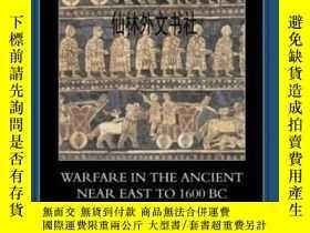 二手書博民逛書店【罕見】2006年出版 Warfare In The Ancient Near East To 1600 Bc