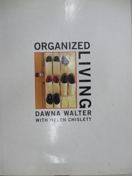 【書寶二手書T9/設計_D8B】Organized Living_Dawna Walter, Dawn Walters, Helen Chislett