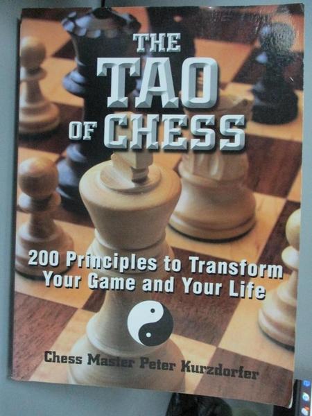 【書寶二手書T3/嗜好_HCN】The Tao of Chess: 200 Principles to Transfor