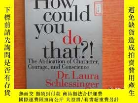 二手書博民逛書店How罕見Could You Do That?!23429 La