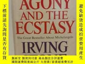 二手書博民逛書店歐文·斯通:痛苦與狂喜罕見米開朗基羅傳記文學 The Agony