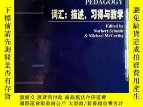 二手書博民逛書店Vocabulary:罕見Description, acquisition and Pedagogy 《詞匯:描述