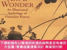 二手書博民逛書店Art罕見& Wonder: An Illustrated Anthology of Visionary Poet