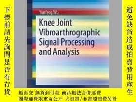 二手書博民逛書店Knee罕見Joint Vibroarthrographic Signal Processing and Anal