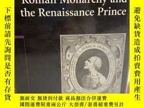 二手書博民逛書店Roman罕見Monarchy and the Renaissance Prince. Ideas in Cont