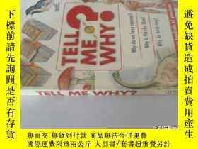 二手書博民逛書店英文原版罕見Tell ME Why?: Answers to H