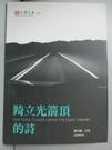 【書寶二手書T5/文學_CXU】踦立光箭頂的詩_顏雪花 (藝術)
