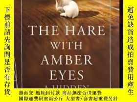 二手書博民逛書店The罕見Hare With Amber Eyes-琥珀色眼睛的兔子Y436638 Edmund De Waa
