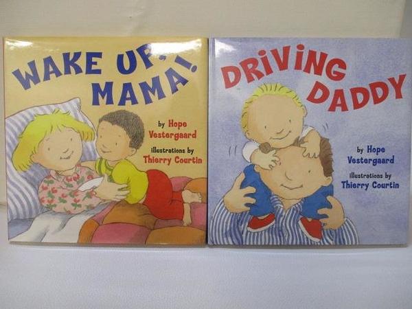 【書寶二手書T6/少年童書_GGT】Wake up, Mama_Driving Daddy_2本合售