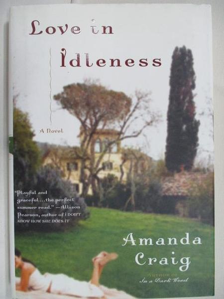 【書寶二手書T1/原文小說_C8P】Love in idleness_Amanda Craig