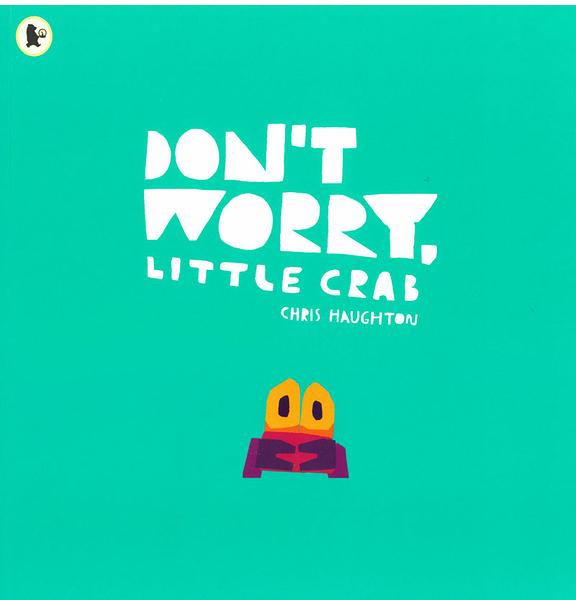 【麥克書店】DON'T WORRY LITTLE CRAB《主題:第一次.海邊.夏天.嘗試》Chris Haughton