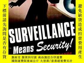 二手書博民逛書店Surveillance罕見Means Security: Remixed War PropagandaY36