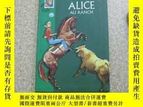 二手書博民逛書店ALICE罕見AU RANCH【外文原版】Y179803 見圖