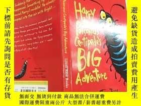 二手書博民逛書店harry罕見the poisonous centipede s big adventure:毒蜈蚣哈利的大冒險奇