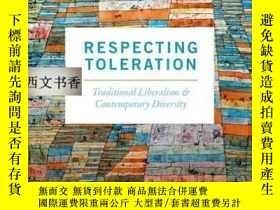 二手書博民逛書店尊重寬容:傳統自由主義與當代多樣性罕見Respecting To