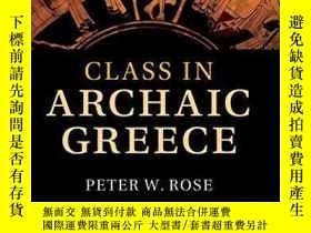 二手書博民逛書店Class罕見In Archaic GreeceY255562 Peter W. Rose Cambridge
