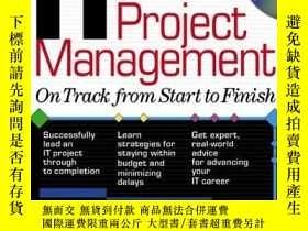二手書博民逛書店IT罕見Project Management: On Track from Start to Finish-IT項