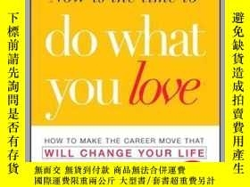 二手書博民逛書店Now罕見is the Time to Do What You LoveY410016 Nancy Whitn