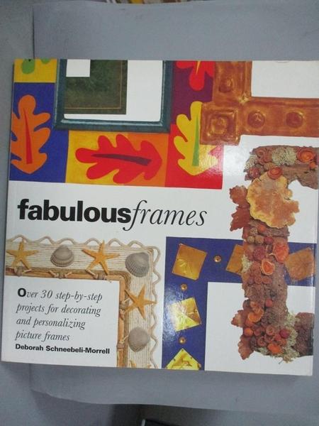 【書寶二手書T6/設計_JHG】Fabulous Frames_Deborah Schneebeli-Morrell