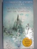【書寶二手書T1/原文小說_KOH】The Lion, the Witch and the Wardrobe_C. S. Lewis
