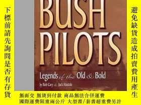 二手書博民逛書店Bush罕見Pilots: Legends of the Old and Bold-叢林飛行員:古老而大膽的傳說奇