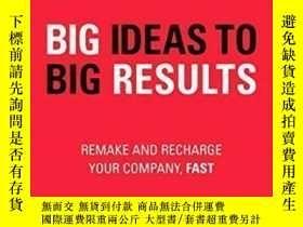 二手書博民逛書店Big罕見Ideas To Big Results: Remake And Recharge Your Compa