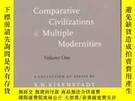 二手書博民逛書店Comparative罕見Civilizations And Multiple ModernitiesY256