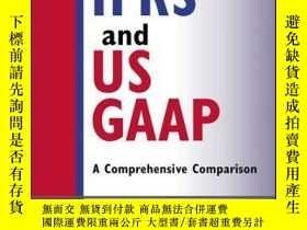 二手書博民逛書店IFRS罕見and US GAAP: A Comprehensive Comparison, with Websi