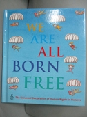 【書寶二手書T3/少年童書_KMH】We Are All Born Free: The Universal Declar