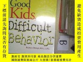 二手書博民逛書店Good罕見Kids Difficult Behavior 好孩