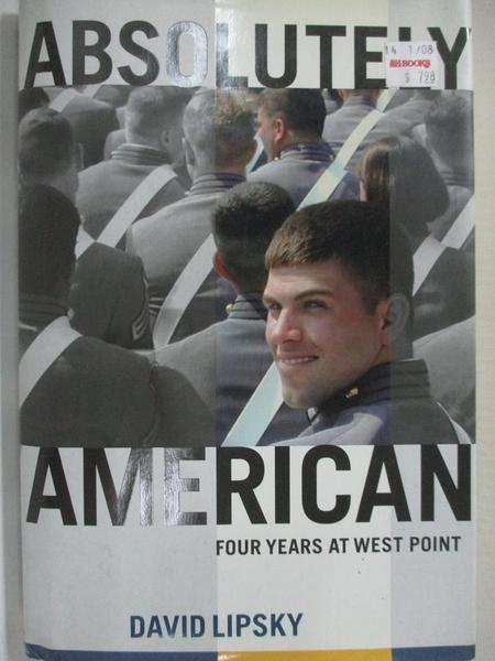 【書寶二手書T1/原文書_DK5】Absolutely American: Four Years at West Point_Lipsky, David