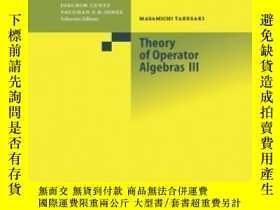 二手書博民逛書店Theory罕見Of Operator Algebras Iii (encyclopaedia Of Mathem