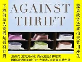 二手書博民逛書店Against罕見ThriftY256260 James Livingston Basic Books 出版