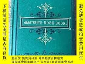 二手書博民逛書店【包罕見】The Amateur s Rose Book, 《玫