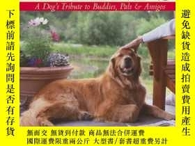 二手書博民逛書店Just罕見Friends: A Dog s Tribute to Buddies, Pals & Amigos-
