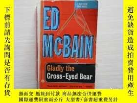 二手書博民逛書店ED罕見MCBAIN gladly the cross eyed bear 156Y10970 出版19