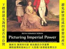二手書博民逛書店Picturing罕見Imperial PowerY255562 Beth Tobin Duke Univer