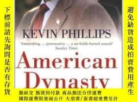 二手書博民逛書店American罕見Dynasty-美國王朝Y436638 Kevin Phillips Penguin Bo
