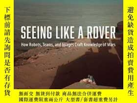 二手書博民逛書店Seeing罕見Like A Rover-像個漫遊者Y436638 Janet Vertesi Univers