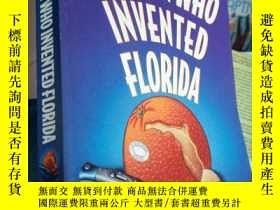 二手書博民逛書店THE罕見MAN WHO INVENTED FLORIDAY26