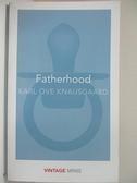 【書寶二手書T6/原文小說_A1S】Fatherhood: Vintage Minis_Karl Ove Knausgaard