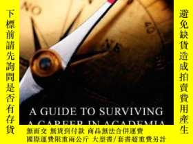 二手書博民逛書店A罕見Guide To Surviving A Career In AcademiaY256260 Lenni