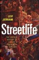 二手書博民逛書店《Streetlife: The Untold History of Europe s Twentieth Century》 R2Y ISBN:9780192807076