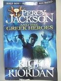 【書寶二手書T1/原文小說_IJU】Percy Jackson and the Greek Heroes_Rick Riordan